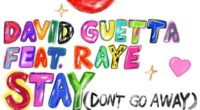 DAVID GUETTA PRESENTA 'STAY (DON'T GO AWAY)' JUNTO A RAYE